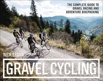 Velo Press Gravel Cycling: The Complete Guide to Gravel Racing and Adventure Bikepacking